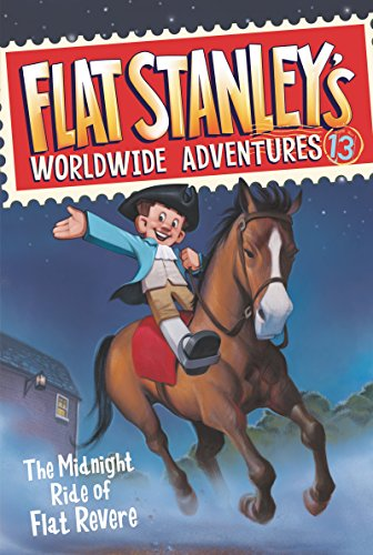 Flat Stanley's Worldwide Adventures #13: The Midnight Ride of Flat Revere by [Brown, Jeff]