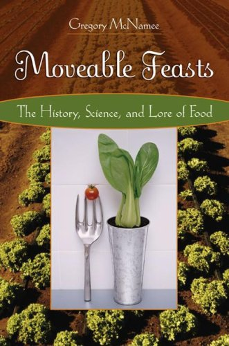 Moveable Feasts: The History, Science, and Lore of Food