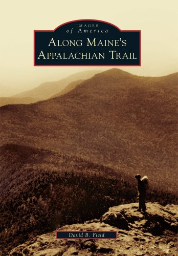 Along Maine's Appalachian Trail (Images of America) (Americas Best Event Photography)