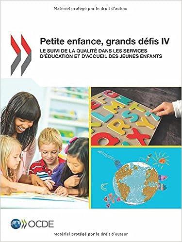 Scribd livres gratuits télécharger Petite enfance, grands défis Iv : Le suivi de la qualité dans les services d'éducation et d'accueil des jeunes enfants: Edition 2015 PDF 9264246169