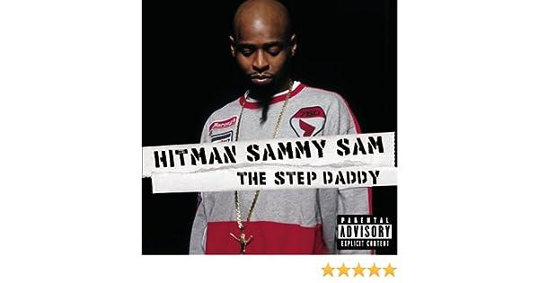 "Hitman sammy sam-""step daddy"" hd youtube."
