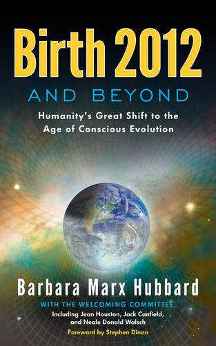 birth-2012-and-beyond-humanity-s-great-shift-to-the-age-of-conscious-evolution