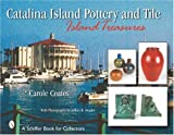 Catalina Island Pottery and Tile, Carole Coates, 0764314017