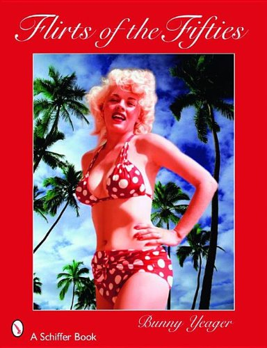 Bunny Yeager's Flirts of the Fifties pdf epub