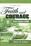 img - for A Test of Faith and Courage: Patton's Raiders in WWII book / textbook / text book