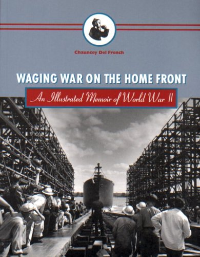 Waging War on the Home Front: An Illustrated Memoir of World War II