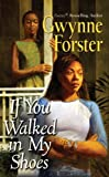 If You Walked in My Shoes, Gwynne Forster, 0758246625