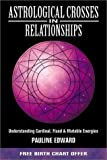 Astrological Crosses in Relationships, Pauline Edward, 0738701998