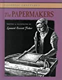 The Papermakers, Leonard Everett Fisher, 076141147X