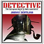 Detective: The European Quest to Find a Murderer | Johnny Scotland