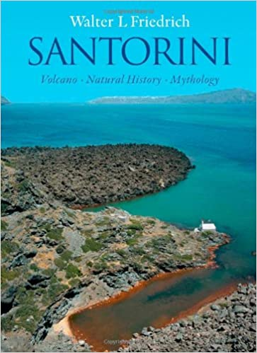 Santorini Volcano Natural History Mythology Walter L