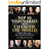 Top 10 Visionaries that Changed the World: 500 Life and Business Lessons from: Steve Jobs, Richard Branson, Tony Robins, Warren Buffett, Bill Gates, Arnold ... Elon Musk, Donald Trump... (English Edition)