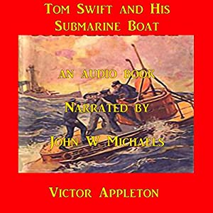 Tom Swift and his Submarine Boat: Under the Ocean for Sunken Treasure Audiobook