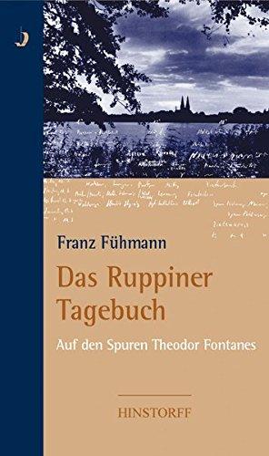 Das Ruppiner Tagebuch: Auf den Spuren Theodor Fontanes