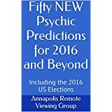 Fifty NEW Psychic Predictions for 2016 and Beyond