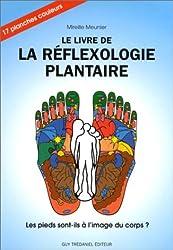 Le Livre de la réflexologie plantaire : Les pieds sont-ils à l'image du corps ?