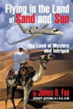 Flying in the Land of Sand and Sun, James D. Fox, 1479785067