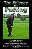 The Science of Putting, Geoff Kirby, 1499357451