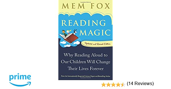 Reading magic why reading aloud to our children will change their reading magic why reading aloud to our children will change their lives forever mem fox judy horacek 9780156035101 books amazon fandeluxe Gallery
