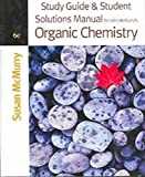 Study Guide & Student Solution Manual for John McMurry's Organic Chemistry, 6th Edition