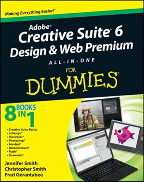 Adobe Creative Suite 6 Design And Web Premium All In One For Dummies Smith Jennifer Smith Christopher Gerantabee Fred 8601404851322 Amazon Com Books