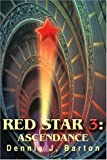 Red Star 3, Dennis Barton, 0595296882