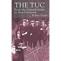 The TUC: From the General Strike to New Unionism