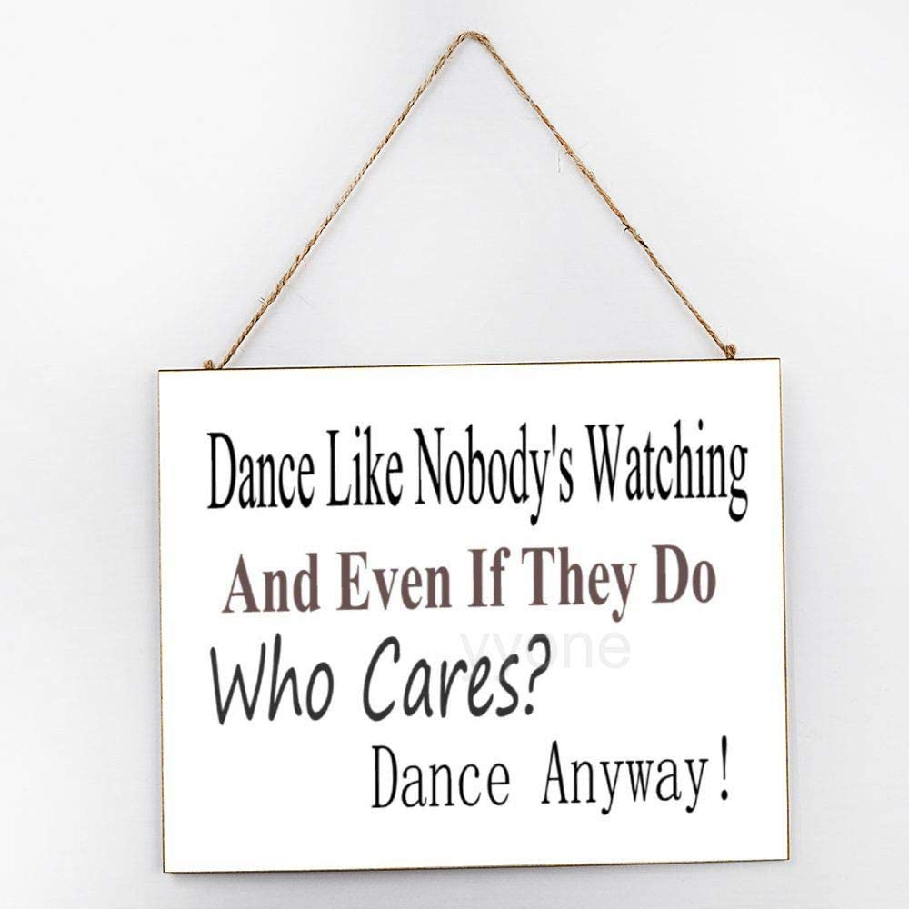 "yyone Dance Anyway, Home Door, Farmhouse Wall Door, Housewarming Gift, Housewarming, Home Wood Plaque, Wooden Sign 10"" X 12"""