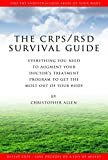 CRPS Survival Guide v.EE2.41: Everything You Need To Augment Your Doctor's Treatment Program To Get The Most Out Of Your Industrially Abused Body