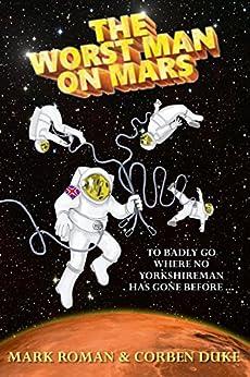 The Worst Man on Mars by [Roman, Mark, Duke, Corben]