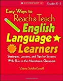 Easy Ways to Reach and Teach English Language Learners, Valerie SchifferDanoff and Valerie Schiffer-Danoff, 0439900158