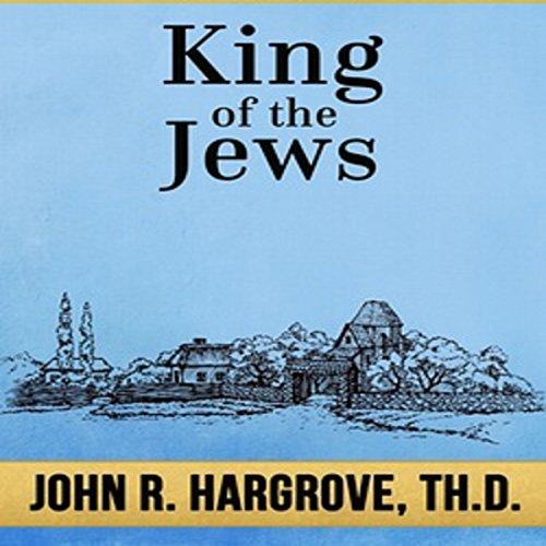 King of the Jews: A Study of Matthew