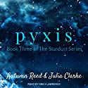 Pyxis: Stardust Series, Book 3 Audiobook by Autumn Reed, Julia Clarke Narrated by Emily Lawrence