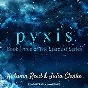 Pyxis: Stardust Series, Book 3 | Autumn Reed, Julia Clarke