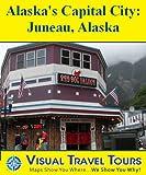 Juneau, Alaska Tour: A Self-guided Pictorial Walking Tour (Tours4Mobile, Visual Travel Tours Book 228)