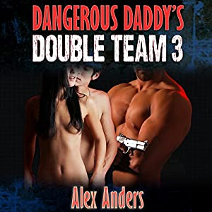 Dangerous Daddy's Double Team 3 Audiobook