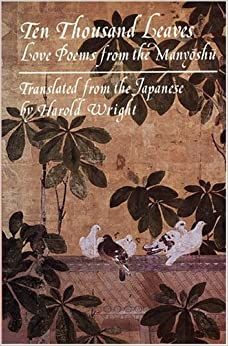 Book Ten Thousand Leaves: Love Poems from the Manyoshu by Anonymus (1988)
