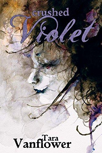 Crushed Violets - Crushed Violet: (The Violet Series Book 2)