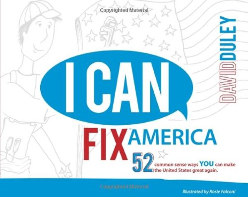 I Can Fix America: 52 common sense ways YOU can make the United States great - Common Woodbury Usa