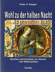 Wohl zu der halben Nacht. Zeichen und Symbole zu Advent und Weihnachten