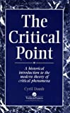 img - for The Critical Point: A Historical Introduction To The Modern Theory Of Critical Phenomena by C Domb (1996-02-20) book / textbook / text book