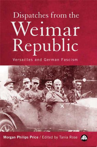 Dispatches from the Weimar Republic: Versailles and German