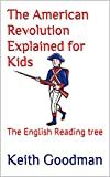 The American Revolution Explained for Kids: The English Reading tree