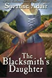 The Blacksmith's Daughter (A Mystery of the American Revolution) (Volume 2)