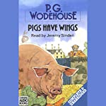 Pigs Have Wings   P. G. Wodehouse