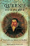 The Queen's Conjuror (Science and Magic of Dr Dee)