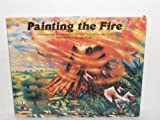 Painting the Fire, Jonathan Sherwood, 1568440014
