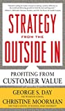 img - for Strategy from the Outside In: Profiting from Customer Value book / textbook / text book