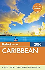Fodor's Caribbean 2016 (Full-color Travel Gu