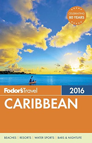 Fodor's Caribbean 2016 (Full-color Travel Guide)